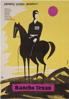 Rancho Texas.  Polish movie poster byJerzy Flisak, 1959.  Found here (I think). Vintage Movies, Vintage Posters, Polish Movie Posters, Horse Posters, Circus Poster, Graphic Art, Graphic Design, Cool Posters, New Art