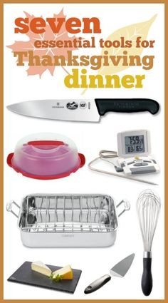 Our top 7 essential kitchen tools for Thanksgiving dinner -- perfect list to make sure you're ready to prepare & serve Thanksgiving this year!