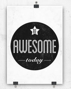 Be awesome today print by crashontrash on Etsy