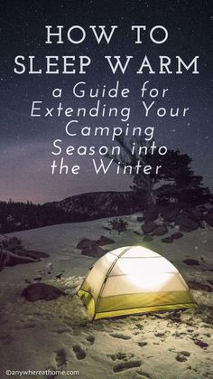 How to Sleep Warm - a Guide for Extending Your Camping Season into the Winter - . - How to Sleep Warm – a Guide for Extending Your Camping Season into the Winter – Anywhere at Hom - Bushcraft Camping, Kayak Camping, Camping And Hiking, Camping Survival, Family Camping, Camping Hacks, Outdoor Camping, Survival Skills, Survival Tips