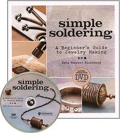 """""""Simple Soldering"""" book and DVD set by Kate Ferrant Richbourg  Learn to torch-solder while making fun jewelry.  Great step-by-step instructions and images."""