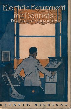 Electric Equipment for Dentists - this vintage catalog looks like the cover of a novel. Pelton & Crane must go waay back.