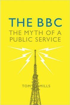Is the BBC really impartial? Interview with scholar of the BBC, Tom Mills, on his new book.