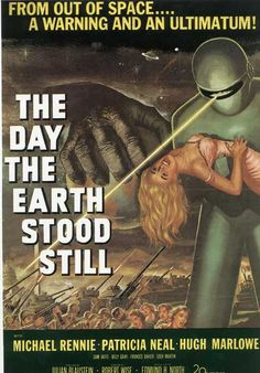 The Day the Earth Stood Still. This poster and title used to scare me as a kid. Click image for more info.