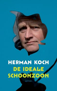 De ideale schoonzoon by Herman Koch - Books Search Engine Third Party, Great Books, Search Engine, Acting, Believe, Engineering, Faith, Movie Posters, Book