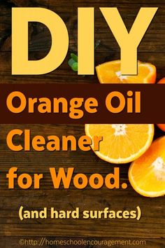 DIY Orange Oil Cleaner for Wood Surfaces: hard surface cleaner. Make it yourself. Essential Oil Recipe
