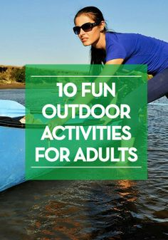 10 fun outdoor activities for spring and summer.