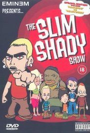 Watch Slim Shady Show Online. Slim Shady, along with his friends, Ken Kaniff, Marshall, Big D and others, go through wicked adventures across Detroit.