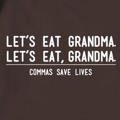 A Grammar Lesson From a Second Grader - Humor Shirts - Ideas of Humor Shirts - Comma confusion. Grammar Memes, Grammar Lessons, Bad Grammar Humor, Punctuation Humor, Grammar Check, Grammar Activities, Writing Activities, Save Life, Just For Laughs