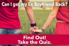 What are my chances of getting my ex boyfriend back? Find out with a 5-minute quiz now!
