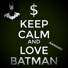 Batman. Keep calm. Awesome. Money.
