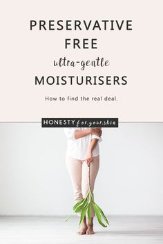 Preservative free moisturisers are a great catch for sensitive skin. They're also a great catch for anyone's overall skin health (more about why soon). But… not all preservative free moisturisers . Anti Aging Skin Care, Natural Skin Care, Natural Beauty, Skin Care Regimen, Skin Care Tips, Best Face Wash, Thing 1, Sensitive Skin Care, Best Moisturizer