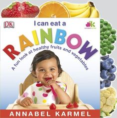 I Can Eat A Rainbow by Annabel Karmel https://www.amazon.com/dp/075665162X/ref=cm_sw_r_pi_dp_U_x_QxNOAbDD03VC1