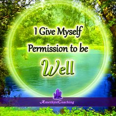 Today's Affirmation: I give myself permission to be well <3  #affirmation #coaching