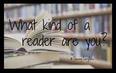 Chasing Faerytales What Type Of A Reader Are You