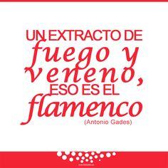"""""""Un extracto de fuego y veneno, eso es el flamenco"""" (Antonio Gades) ♥ ♥ #frases #flamenco #quote #fuego #veneno"""
