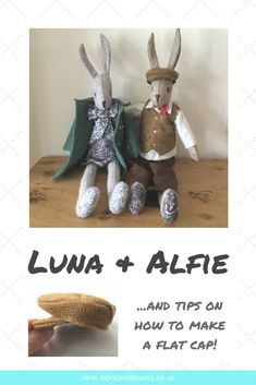 Sewing Luna Lapin & Alfie Rabbit and tips on sewing a flat cap Easy Sewing Projects, Sewing Projects For Beginners, Sewing Crafts, Sewing Hacks, Sewing Tutorials, Sewing Ideas, Sewing Stuffed Animals, Stuffed Animal Patterns, Fabric Animals