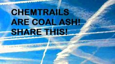 FINALLY EXPLAINED! CHEMTRAILS ARE COAL ASH! share this! http://youtu.be/Obxh0iKcJ0g