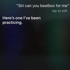 Got fire? Drop that beat Siri #Siri #Beatbox #Music #Freestyle #Haha #SiriGotGame by rforrevolution