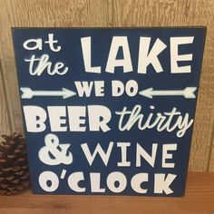 At the Lake We Do Beer Thirty & Wine O'clock  Handmade
