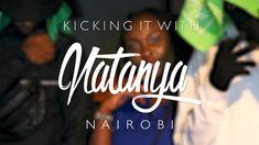 Kicking It With Natanya | Nairobi - Ep 2 The Natty Chat /w LWKY