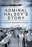 Admiral Halsey's Story by William Frederick Halsey - Embattled Publications World History Book, Best History Books, College Reviews, Lt Commander, Pearl Harbor Attack, Books You Should Read, S Stories, Halsey, Memoirs