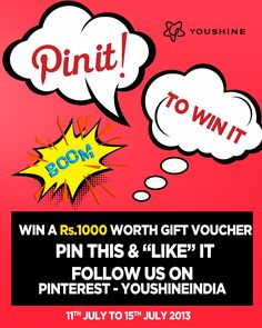 Win a Rs.1000 worth gift voucher to splurge on youshine.in ! PIN IT to your board and like the image. Don't forget to Follow us here! ( 2 WINNERS will be chosen . 11th July to 15th July 2013)
