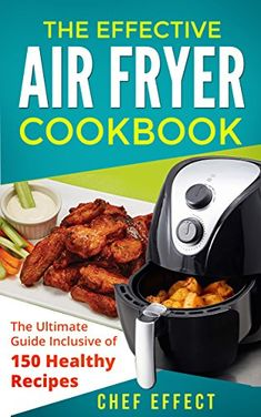 The Effective Air Fryer Cookbook: The Ultimate Guide Incl... https://www.amazon.com/dp/B0716DH5NP/ref=cm_sw_r_pi_dp_x_LlB5zbKVZ0VVH