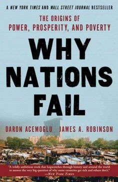 In Why Nations Fail, two economists investigate a question that knows no easy answer: why are some nations rich while others are poor? Why is life so drastically different on opposite sides of a border — whether between South and North Korea, Haiti and the Dominican Republic or the U.S. and Mexico? Damon Acemoglu and James Robinson argue for the importance of man-made political and economic institutions, more so than other features like geography or culture.