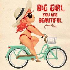Big girl, you are beautiful