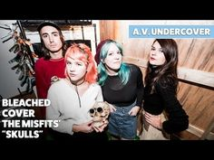 "A.V. Undercover: Bleached covers Misfits' ""Skulls"""
