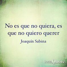 No es que no quiera, es que no quiero querer... #parafraseando #frases http://www.gorditosenlucha.com/