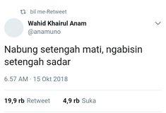 Quotes Indonesia Lucu 45 Ideas For 2019 Tumblr Quotes, Text Quotes, Jokes Quotes, Lyric Quotes, Funny Quotes, Life Quotes, Sarcastic Quotes, It's Funny, Quotes Lucu