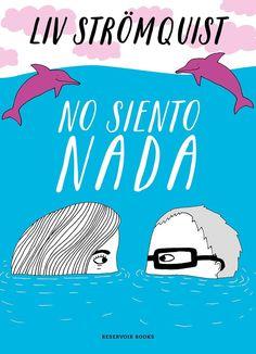 No siento nada Strömquist, Liv (1978-) Barcelona : Reservoir Books, 2021 Tapas, Comics, Books, Movie Posters, Alba, Products, Barcelona, Films, Culture