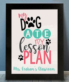 Look at this 'My Dog Ate My Lesson Plan' Personalized Print on #zulily today!