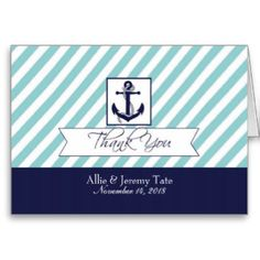Wedding thank you card for the nautical themed or destination wedding. Featuring an anchor with a trendy banner that says Thank You and stripes in aqua with navy blue accents, this great nautical themed thank you card. Fully customizable. #personalizedweddinggifts #personalizedthankyoucard bezazzled.com ❤ http://customprintpersonalizedweddingthankyoucards.com