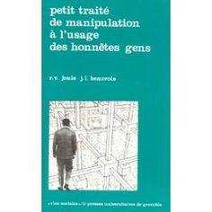 Petit Traité De Manipulation À L'usage Des Honnêtes Gens de Jean-Léon Beauvois