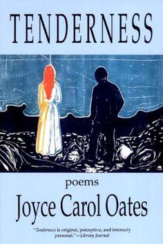 Tenderness: Poems by Joyce Carol Oates http://www.amazon.com/dp/0865381038/ref=cm_sw_r_pi_dp_k815vb05TAZAF