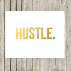 8x10 Hustle Metallic Gold Printable Typography by twomoonsandafry