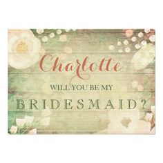 Shabby Chic Florals Will You Be My Bridesmaid Invitation Florals Be My Bridesmaid Cards, Will You Be My Bridesmaid, Retro Wedding Invitations, Rustic Invitations, Wood Invitation, Floral Invitation, Shops, Create Your Own Invitations, Shabby Chic
