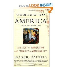 Coming to America: A History of Immigration by Roger Daniels