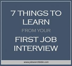 Landing your first job interview can be a nervous time. Here are 7 things you can learn from your first job interview so that you ace the next one.