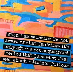 Jackson Pollock quote  Angelina Bowen painting