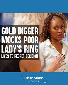 Gold Digger Mocks Poor Woman's Ring, She Instantly Regrets Her Decision. You should support someone even when they have nothing, because one day they'll have everything. For more motivational videos, visit DharMann.com #DharMann Why I Love You, Thank You So Much, Let It Be, Most Expensive Stone, Angel 11, Small Acts Of Kindness, Social Media Company, Show Video, Always Believe