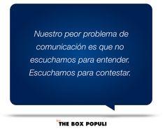 Nuestro pero problema de comunicación es que no escuchamos para entender. Escuchamos para contestar.
