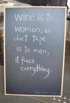funny quote wine is to women as duct tape is to men it fixes everything. except I'll use duct tape too Do It Yourself Wedding, Do It Yourself Home, Great Quotes, Funny Quotes, Inspirational Quotes, Bar Quotes, Motivational, Quotable Quotes, Night Quotes