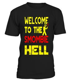# Smombie Hell .                            Limited Editions          - Worldwide Shipping        Limitierte          Auflage - Weltweiter Versand                More Funny          Products under:        Mehr Lustige          Produkte unter:        https://www.teezily.com/stores/fun                Enjoy :)                TAGS:Smombie,Zombie, Zombies, Smombies, Smartphone, Phone, Handy, Handysucht, Online, Internet, Gaming, Manipulation, Manipulate, MK Ultra, Conspiracy, Conspiracy Theorie…