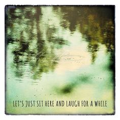 let's just sit here and laugh for a while ©Kelly Letky