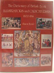 The dictionary of British book illustrators and caricaturists, : with introductory chapters on the rise and progress of the art / Simon Houfe.