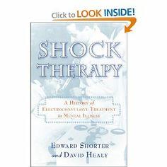 Amazon.com: Shock Therapy: A History of Electroconvulsive Treatment in Mental Illness (9780813554259): Professor Edward Shorter, Professor D...